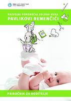 Razvojni poremećaj zgloba kuka : Pavlikovi remenčići : priručnik za roditelje